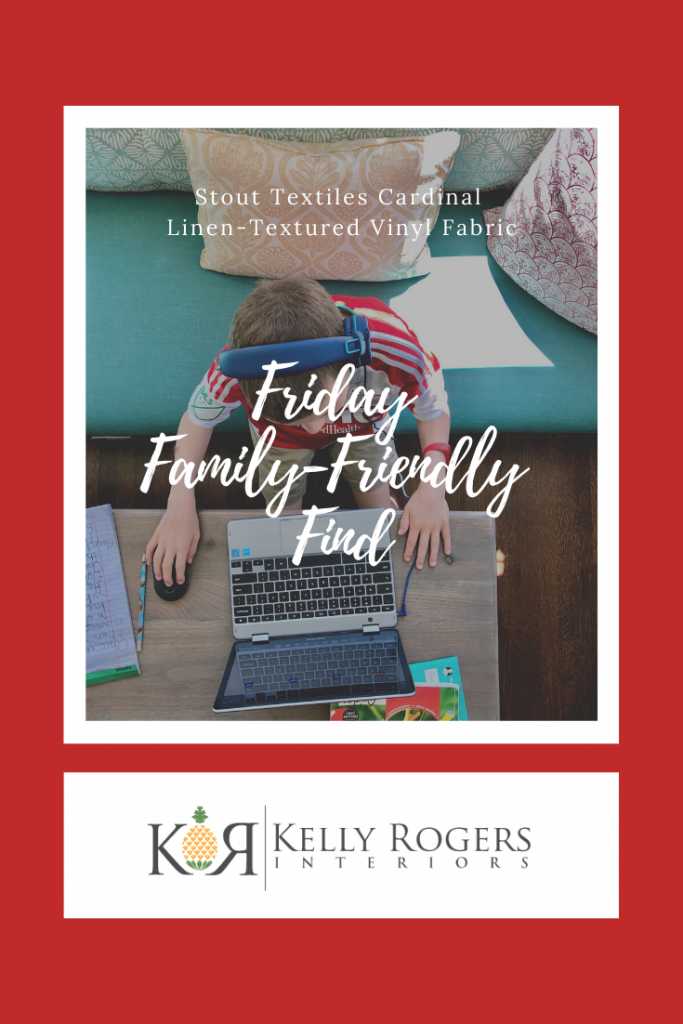 Friday Family-Friendly Find: Stout Textiles Cardinal Linen-Textured Vinyl Fabric | Interiors for Families | Kelly Rogers Interiors